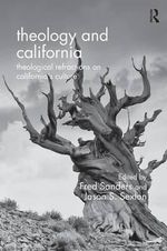 Theology and California : Theological Refractions on California's Culture