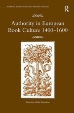 Authority in European Book Culture 1400-1600