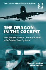 The Dragon in the Cockpit : How Western Aviation Concepts Conflict with Chinese Value Systems - Hung-Sying Jing