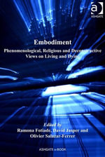 Embodiment : Phenomenological, Religious and Deconstructive Views on Living and Dying