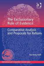 The Exclusionary Rule of Evidence : Comparative Analysis and Proposals for Reform - Kuo-hsing Hsieh