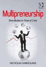 Multipreneurship : Diversification in Times of Crisis - Nicholas Harkiolakis
