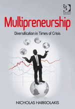Multipreneurship : Diversification in Times of Crisis - Nicholas Harkiolakis