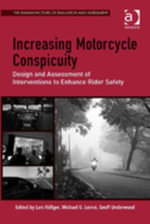 Increasing Motorcycle Conspicuity : Design and Assessment of Interventions to Enhance Rider Safety