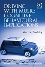 Driving With Music : Cognitive-Behavioural Implications - Warren Brodsky