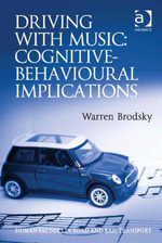 Driving With Music : Cognitive-Behavioural Implications - Warren, Dr Brodsky