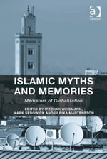 Islamic Myths and Memories : Mediators of Globalization