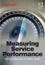 Measuring Service Performance : Practical Research for Better Quality - Ralf Lisch