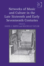 Networks of Music and Culture in the Late Sixteenth and Early Seventeenth Centuries : A Collection of Essays in Celebration of Peter Philips's 450th An - Rachelle, Dr Taylor