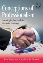 Conceptions of Professionalism : Meaningful Standards in Financial Planning - Ken Bruce
