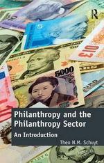 Philanthropy and the Philanthropy Sector : An Introduction - Theo N.M. Schuyt