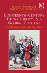 Eighteenth-Century Thing Theory in a Global Context : From Consumerism to Celebrity Culture