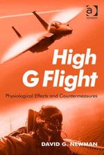 High G Flight : Physiological Effects and Countermeasures - David G., Asst Prof Newman