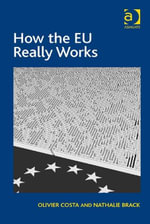How the EU Really Works - Olivier Costa