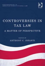 Controversies in Tax Law : A Matter of Perspective