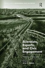 Scientists, Experts, and Civic Engagement : Walking a Fine Line