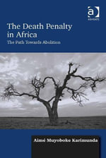 The Death Penalty in Africa : The Path Towards Abolition - Aimé|| Muyoboke Karimunda