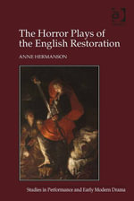 The Horror Plays of the English Restoration - Anne Hermanson