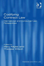 Codifying Contract Law : International and Consumer Law Perspectives