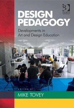 Design Pedagogy : Developments in Art and Design Education