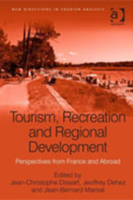 Tourism, Recreation and Regional Development : Perspectives from France and Abroad