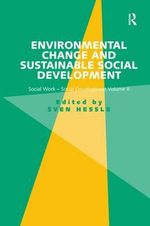 Environmental Change and Sustainable Social Development: Volume II : Social Work-social Development