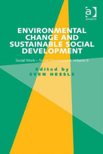 Environmental Change and Sustainable Social Development : Social Work-Social Development Volume II