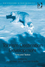Tourism Destination Development : Turns and Tactics