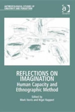 Reflections on Imagination : Human Capacity and Ethnographic Method