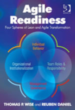 Agile Readiness : Four Spheres of Lean and Agile Transformation - Thomas P. Wise