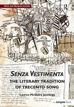 Senza Vestimenta: the Literary Tradition of Trecento Song : The Literary Tradition of Trecento Song - Lauren Mcguire Jennings