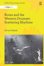 Korea and the Western Drumset : Scattering Rhythms - Simon Barker