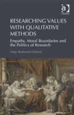 Researching Values with Qualitative Methods : Empathy, Moral Boundaries and the Politics of Research - Antje Bednarek-Gilland