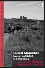 Sacred Mobilities : Journeys of Belief and Belonging
