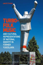 Turbo-folk Music and Cultural Representations of National Identity in Former Yugoslavia - Uroš Cvoro