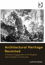 Architectural Heritage Revisited : A Holistic Engagement of its Tangible and Intangible Constituents - Ilan Vit-Suzan