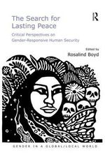 The Search for Lasting Peace : Critical Perspectives on Gender-Responsive Human Security