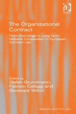 The Organizational Contract : From Exchange to Long-Term Network Cooperation in European Contract Law