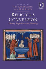 Religious Conversion : History, Experience and Meaning