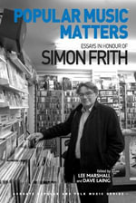 Popular Music Matters : Essays in Honour of Simon Frith