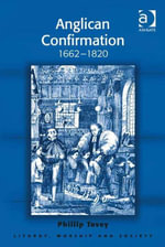 Anglican Confirmation : 1662-1820 - Phillip Tovey