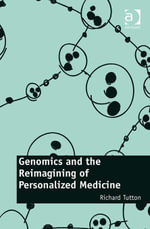Genomics and the Reimagining of Personalized Medicine - Richard Tutton