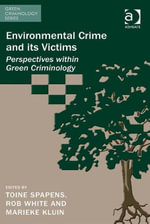 Environmental Crime and its Victims : Perspectives within Green Criminology