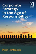 Corporate Strategy in the Age of Responsibility - Peter McManners