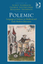 Polemic : Language as Violence in Medieval and Early Modern Discourse