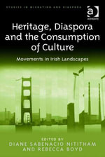 Heritage, Diaspora and the Consumption of Culture : Movements in Irish Landscapes