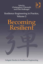 Resilience Engineering in Practice, Volume 2 : Becoming Resilient
