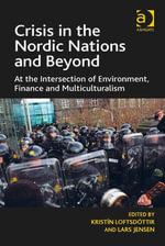 Crisis in the Nordic Nations and Beyond : At the Intersection of Environment, Finance and Multiculturalism
