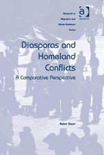 Diasporas and Homeland Conflicts : A Comparative Perspective - Bahar Baser