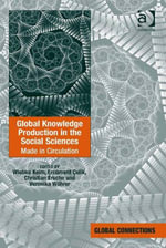 Global Knowledge Production in the Social Sciences : Made in Circulation